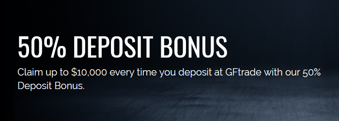 Get 50% Deposit Bonus up to $10000 on GFTrade